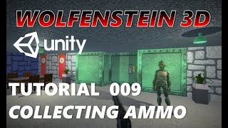 How To Make An FPS WOLFENSTEIN 3D Game Unity Tutorial 009 - COLLECTING AMMO