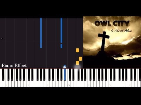 Owl City - In Christ Alone (Piano Tutorial Synthesia)