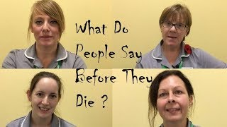 What Do People Say Before They Die ?