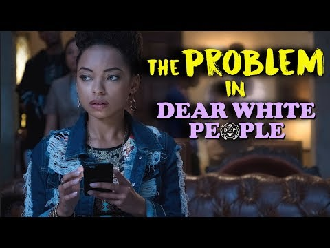 The Problem In Dear White People