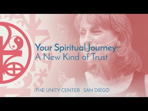 YOUR SPIRITUAL PATH: A New Kind of Trust  | The Unity Center, San Diego