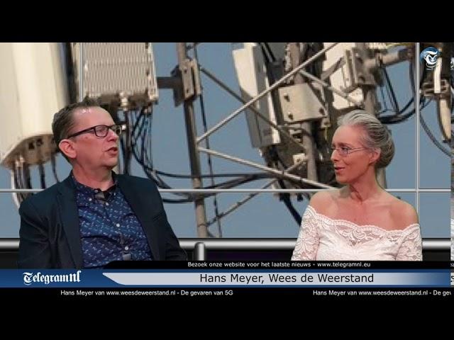 Hans Meyer van Wees de Weerstand over de gevaren van 5G   4 september
