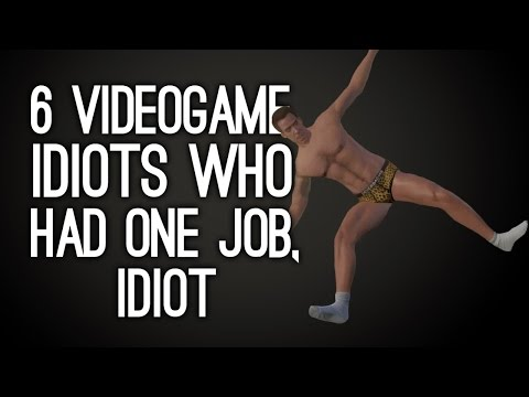 6 Videogame Idiots Who Had One Job, Idiot