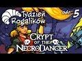 Tydzień Rogalików Odc 5 Crypt Of The NecroDancer mp3