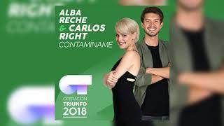 CONTAMÍNAME (Version LA RECHE/SR. RIGHT) - Alba Reche & Carlos Right - OT 2018 (Audio Largo)