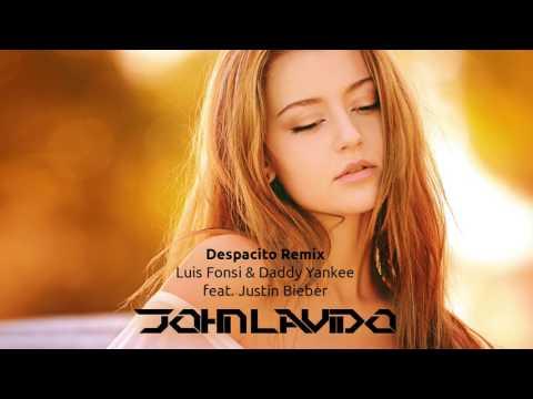 Despacito Remix - Luis Fonsi, Daddy Yankee Ft. Justin Bieber (John Lavido Remix)