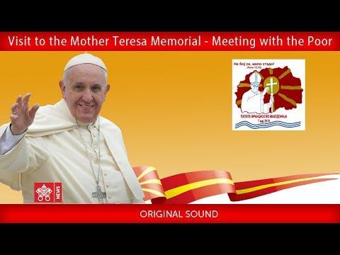 Pope Francis - Skopje - Visit to the Mother Teresa Memorial 2019-05-07