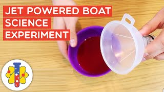 Jet Powered Boat Science Experiment | Amazing Science Experiments | Lab 360