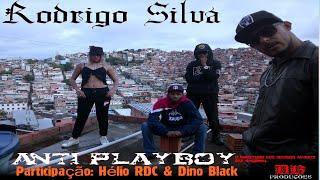 Rodrigo Silva - Antiplayboy - Feat: Hélio RDC & Dino Black (Clipe oficial) 2019