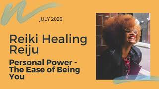 Reiki Reiju Healing - Expressing Your Power, July 2020