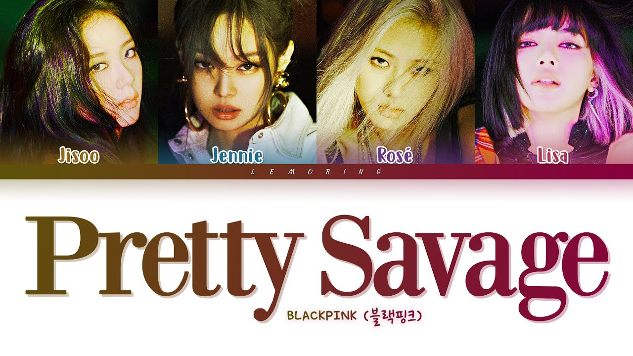 BLACKPINK Pretty Savage Lyrics (블랙핑크 Pretty Savage 가사) [Color Coded Lyrics/Han/Rom/Eng]