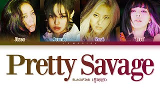 Download BLACKPINK Pretty Savage Lyrics (블랙핑크 Pretty Savage 가사) [Color Coded Lyrics/Han/Rom/Eng]