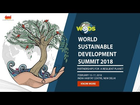 Live: Day 3 of World Sustainable Development Summit 2018