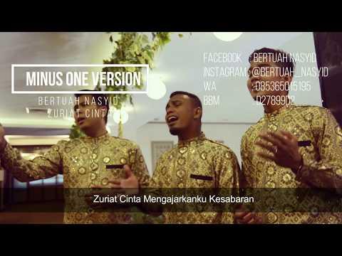 Zuriat Cinta - Bertuah nasyid ( Minus One Version ) Karaoke 2017