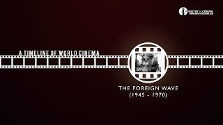 Film History: The Foreign Wave - Timeline of Cinema Ep. 4