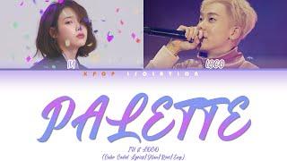 IU(아이유) - Palette(팔레트) (Feat. Loco) (Reimagined Version) Lyr…
