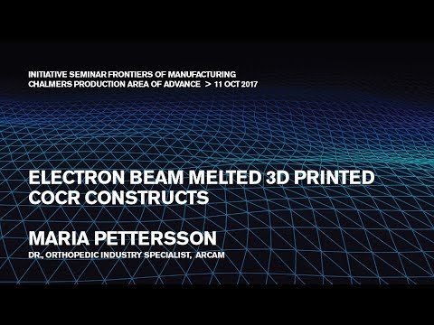 Electron beam melted 3D printed CoCr constructs