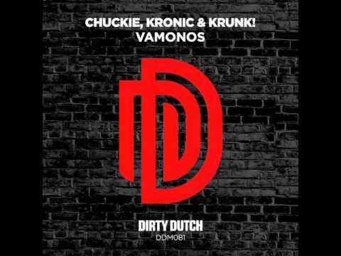 Chuckie, Kronic, Krunk! - VAMONOS (Original Mix)