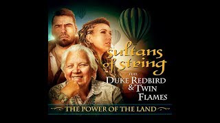 The Power of the Land -  Sultans of String feat. Duke Redbird and Twin Flames