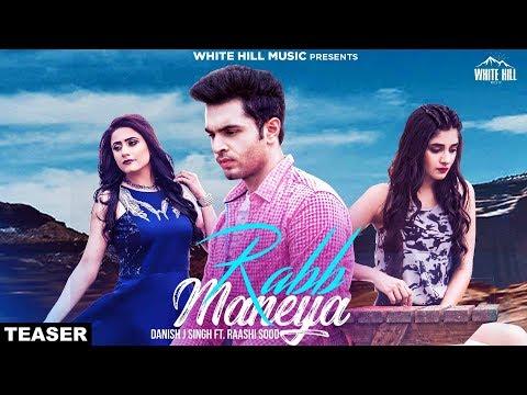 Rabb Maneya (Teaser) Danish J Singh ft. Raashi Sood, Kanika Mann | Rel On 15th Aug, White Hill Music