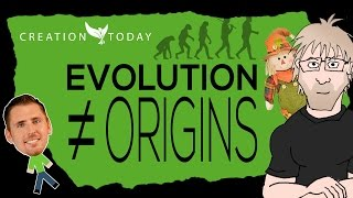 Creation Today Claims - Evolution is not Origins (Straw Man and Aliens)
