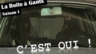 La Boîte à Gants - C'est OUI !