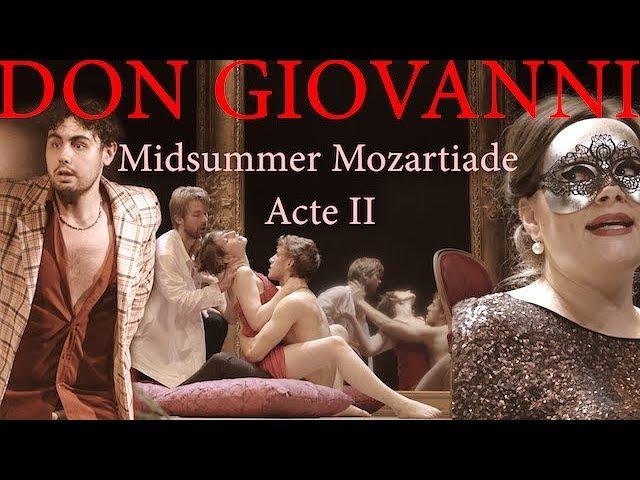 Mozart - Don Giovanni - Acte 2 - LIVE 4K