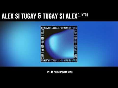 Alex si Tugay & Tugay si Alex - Intro (Nu Ma Judeca Frate)