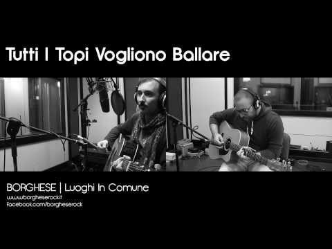 BORGHESE - Luoghi In Comune (Radio Unplugged) @ Tutti I Topi Vogliono Ballare