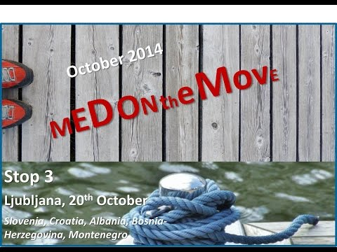 MED on the MOVE - Ljubljana 1/3