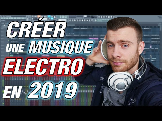 TUTO FL STUDIO - Comment Faire Une Musique Electro 2019