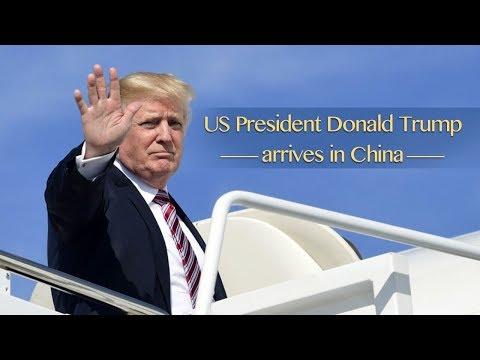 Live: US President Donald Trump arrives in China 特朗普抵达中国 开启任内首次访华行程