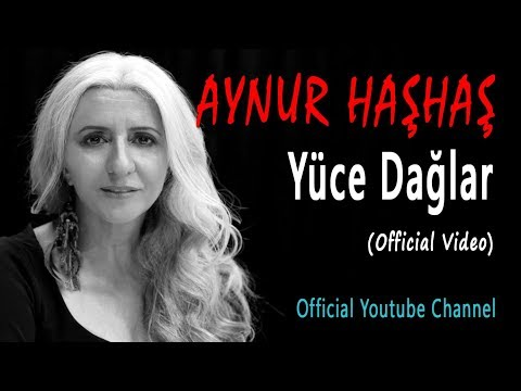 Aynur Haşhaş - Yüce Dağlar (Official Video)