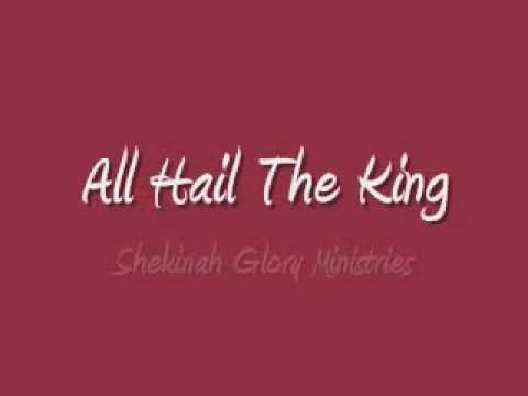 Shekinah Glory - All Hail The King