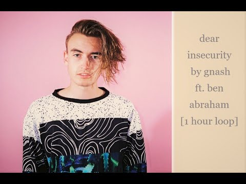 Dear Security By Gnash Ft. Ben Abraham [1 Hour Loop]