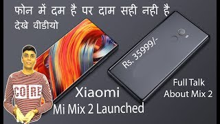 Xiaomi MI MIX 2 Launched | Full Review, My Opinions