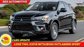 2018 MITSUBISHI OUTLANDER SPORT★ interior ★exterior★ price★ engine power
