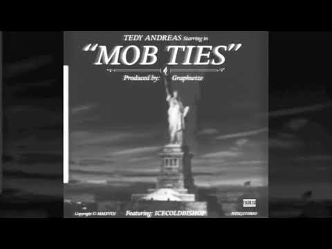 Tedy Andreas - Mob Ties ft. ICECOLDBISHOP (Prod. Graphwize)