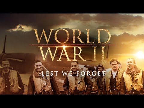 The Second World War: Lest We Forget