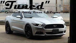 """Tuned"" Ep:5 - How to Tune a Coyote Mustang!"