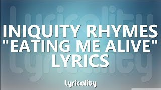 Watch Iniquity Rhymes Eating Me Alive feat Cryptic Wisdom video