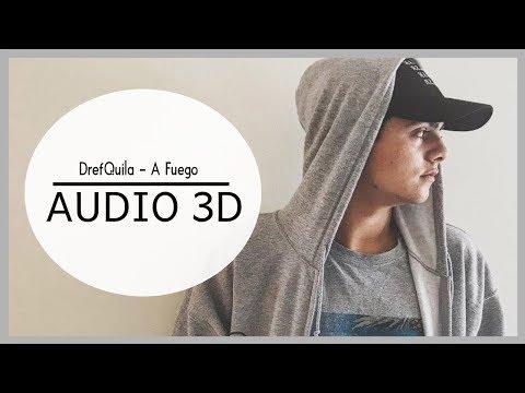 DrefQuila - A Fuego (3D AUDIO) Use audífonos!