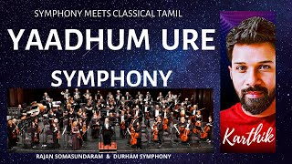 Yaadhum Oore Yaavarum Kelir Symphony: Karthik & Durham Symphony, 4K
