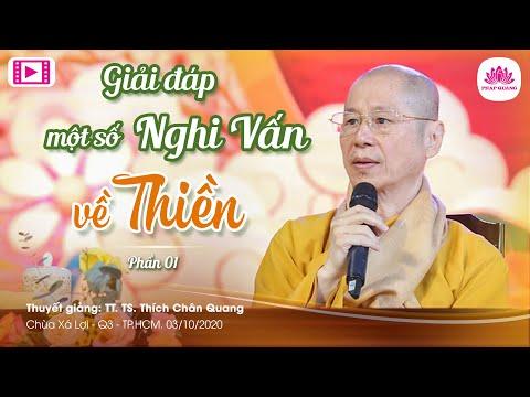 Giải Đáp Một Số Nghi Vấn Về Thiền 01 - TT. Thích Chân Quang