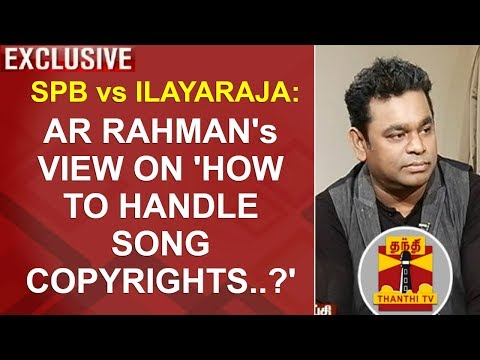 SPB vs Ilayaraja : AR Rahman's view on how to handle song copyrights..? | Kelvikkenna Bathil