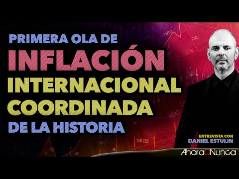 Llega la Primera Ola de Inflación Internacional Coordinada de la Historia | Daniel Estulin