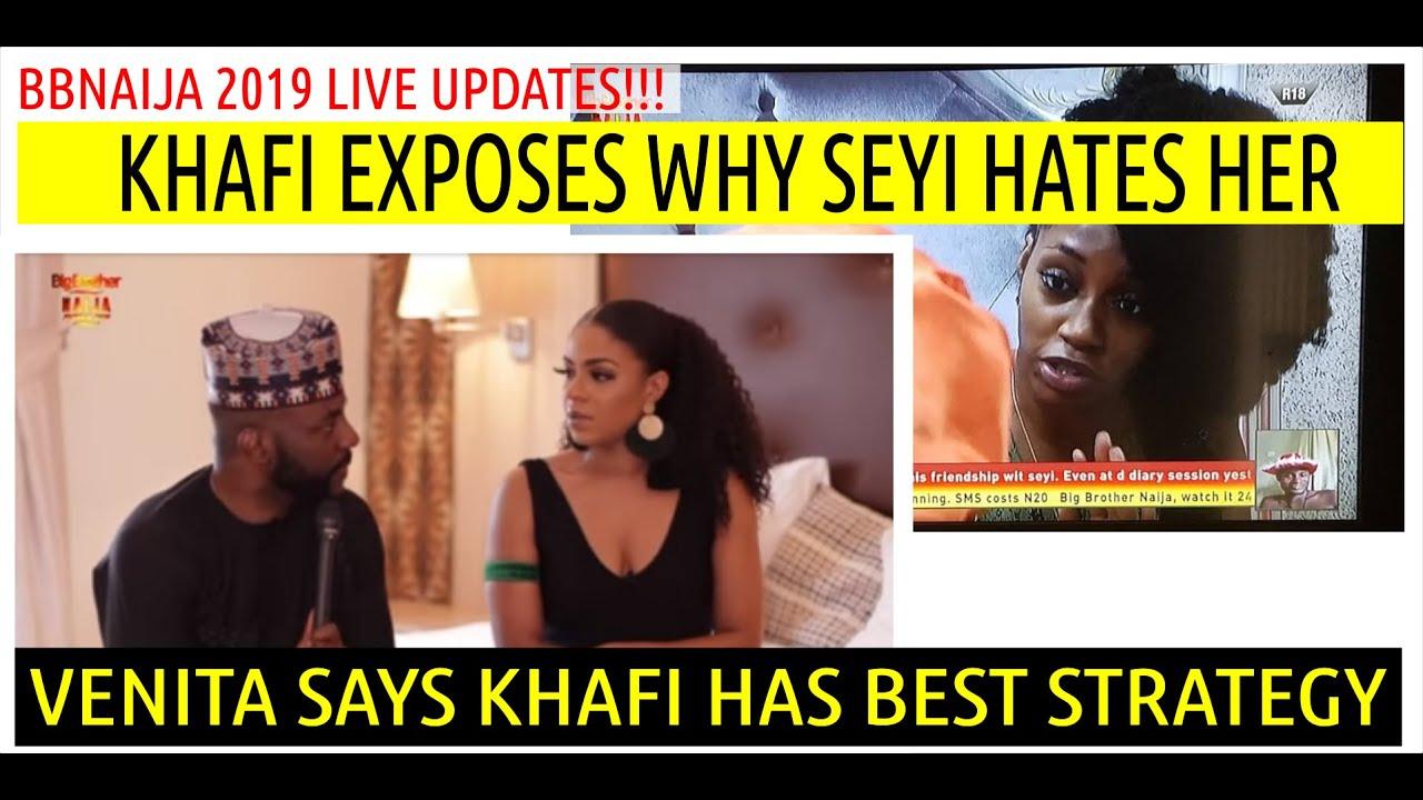 BBNaija 2019 LIVE UPDATES | KHAFI EXPOSES WHY SEYI HATES HER | VENITA SAYS KHAFI HAS BEST STRATEGY