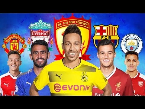 LATEST TRANSFER NEWS AND RUMORS 2018 | Philippe Coutinho Barcelona, Aubameyang to Guangzhou Everge