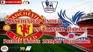 Manchester United vs Crystal Palace | 2019-20 Premier League | Predictions FIFA 19