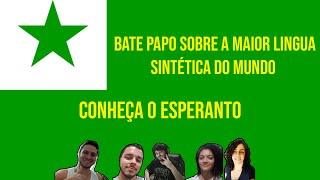 Bate papo sobre o Esperanto Feat. Anna Lobo